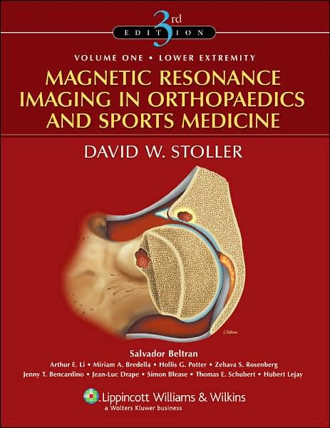 Magnetic Resonance Imaging in Orthopaedics And Sports Medicine By Stoller, David W.